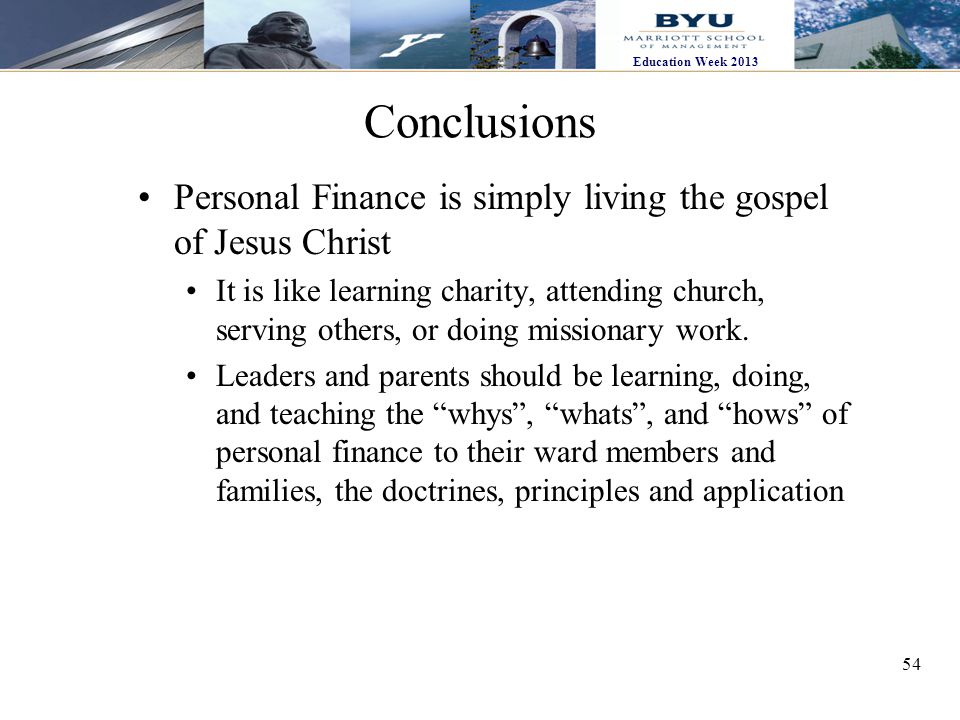 Conclusions Personal Finance is simply living the gospel of Jesus Christ.