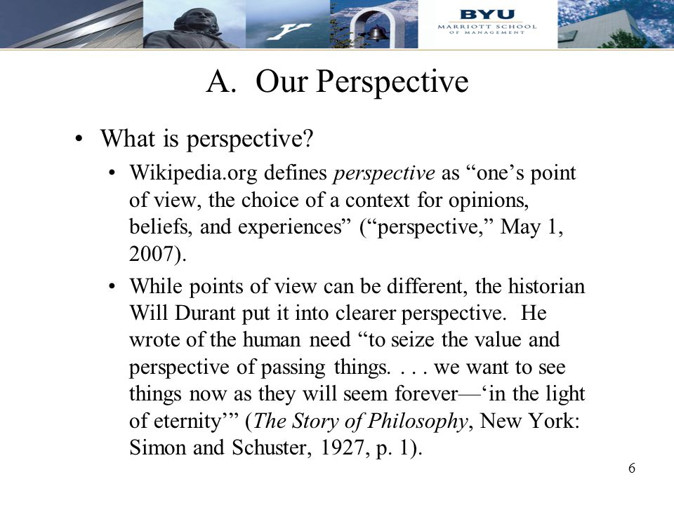 A. Our Perspective What is perspective