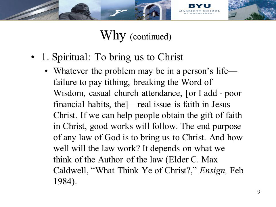 Why (continued) 1. Spiritual: To bring us to Christ