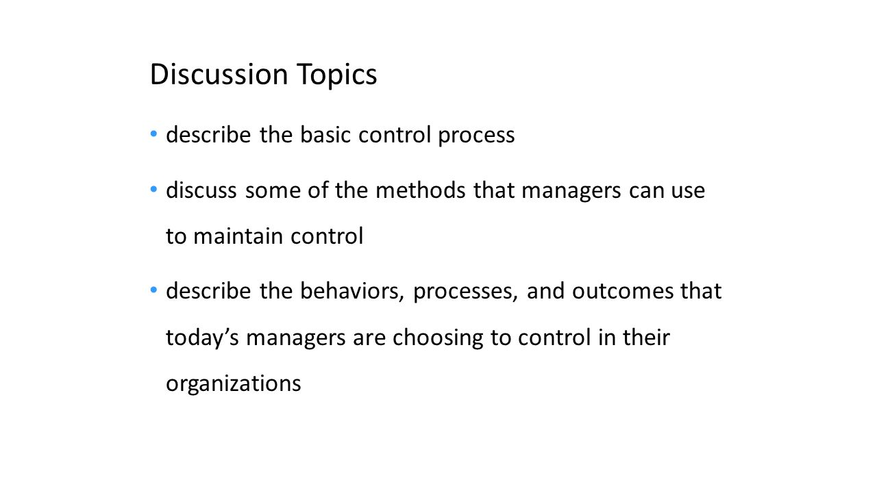 Discussion Topics describe the basic control process