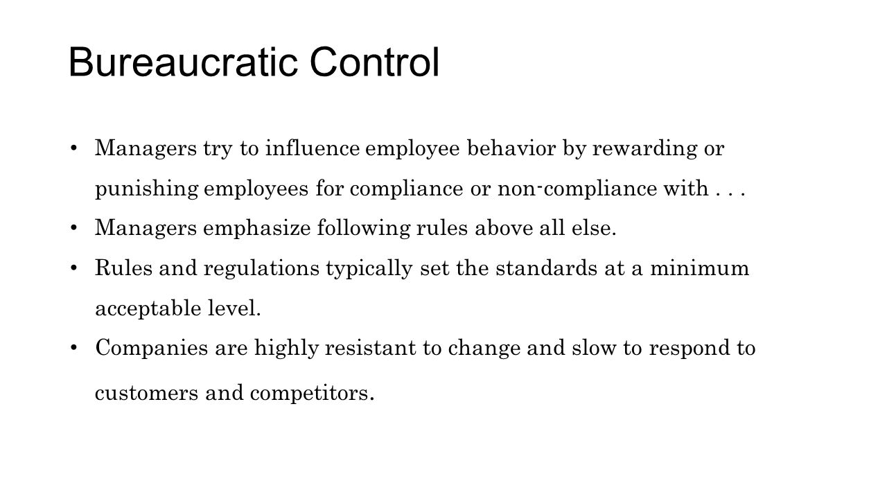 Bureaucratic Control Managers try to influence employee behavior by rewarding or punishing employees for compliance or non-compliance with . . .