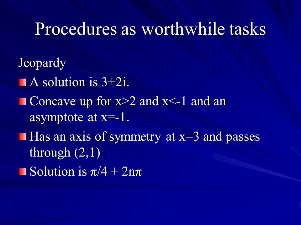 Procedures as worthwhile tasks