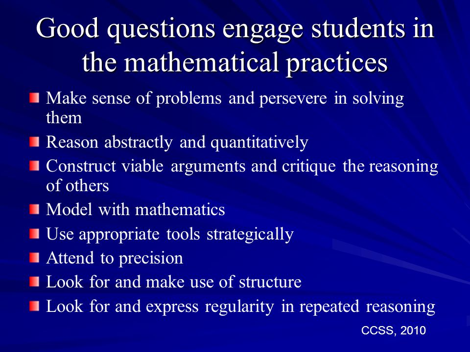 Good questions engage students in the mathematical practices