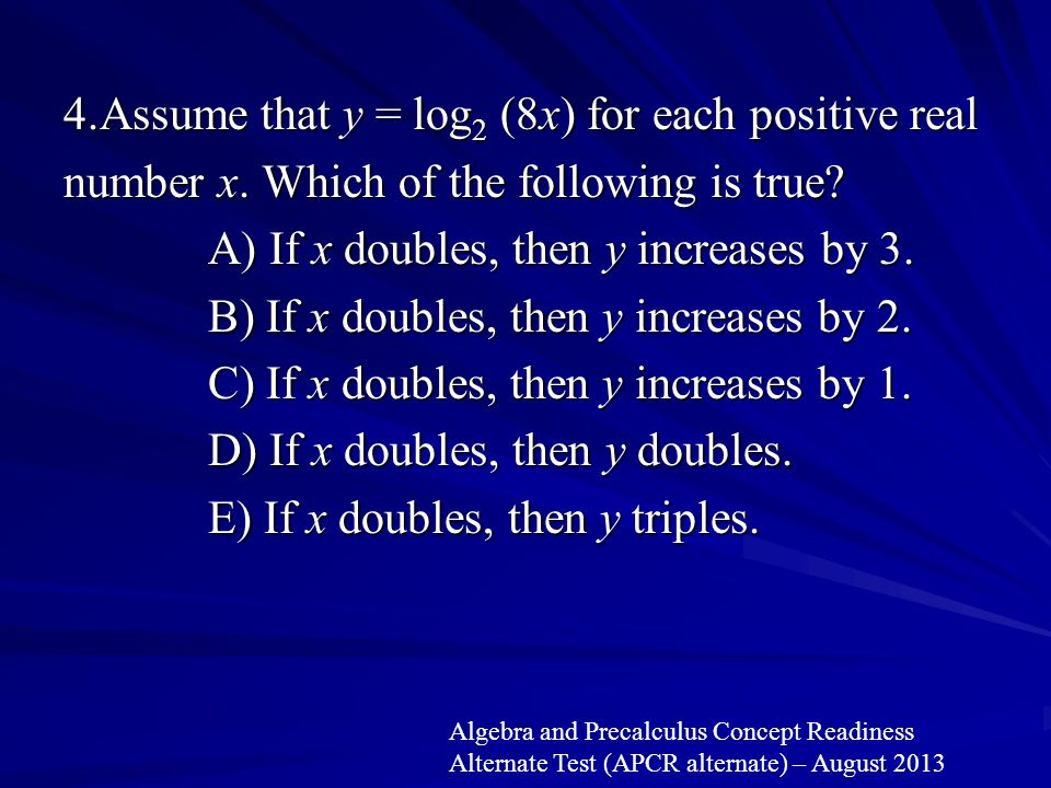 4. Assume that y = log2 (8x) for each positive real number x