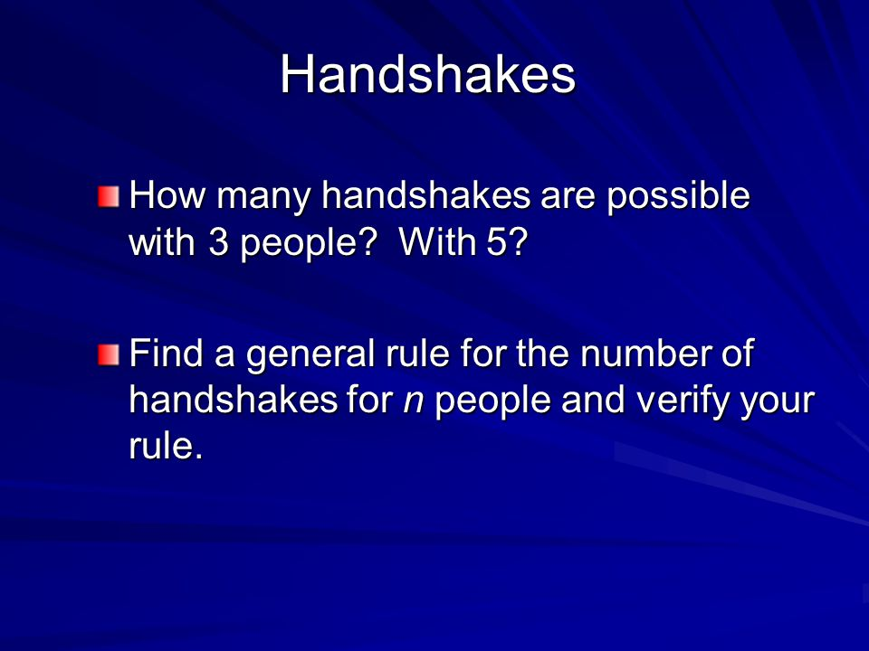 Handshakes How many handshakes are possible with 3 people With 5