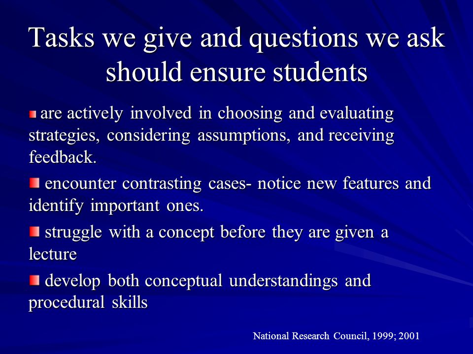 Tasks we give and questions we ask should ensure students