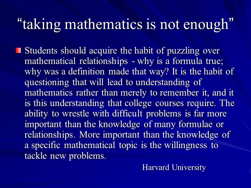 taking mathematics is not enough