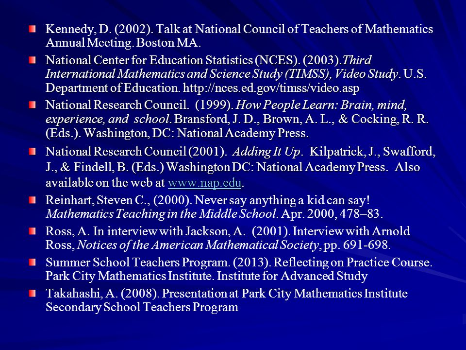 Kennedy, D. (2002). Talk at National Council of Teachers of Mathematics Annual Meeting. Boston MA.