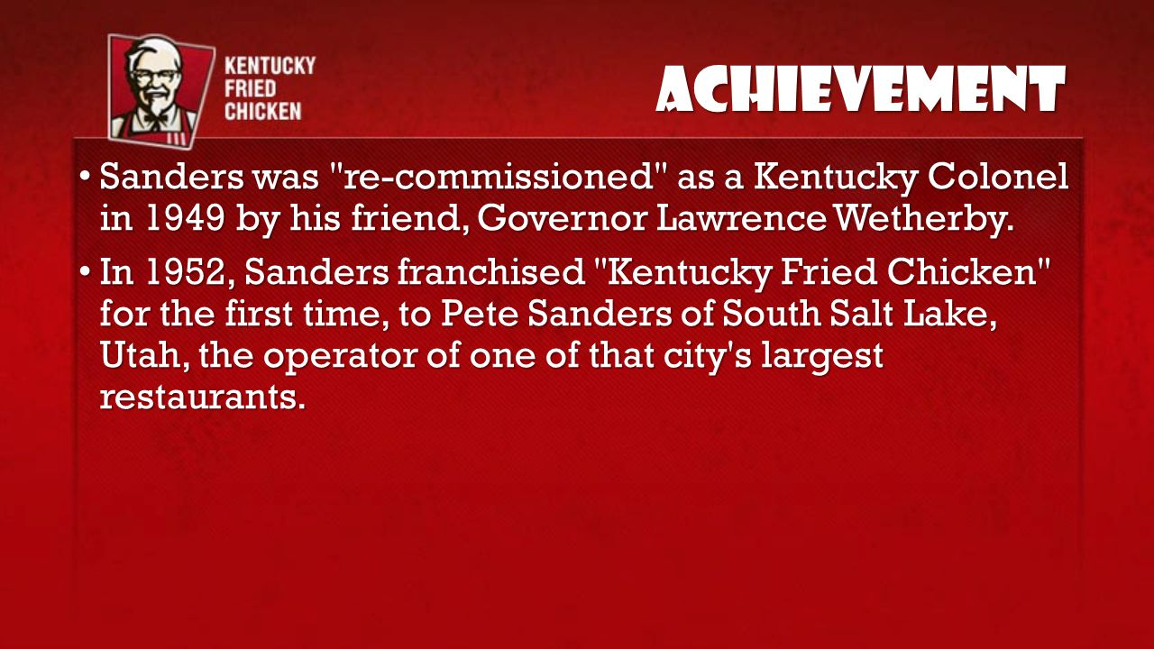Achievement Sanders was re-commissioned as a Kentucky Colonel in 1949 by his friend, Governor Lawrence Wetherby.