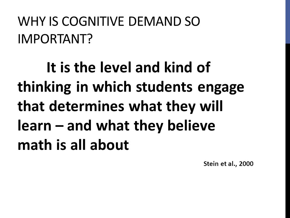 Why is cognitive demand so important