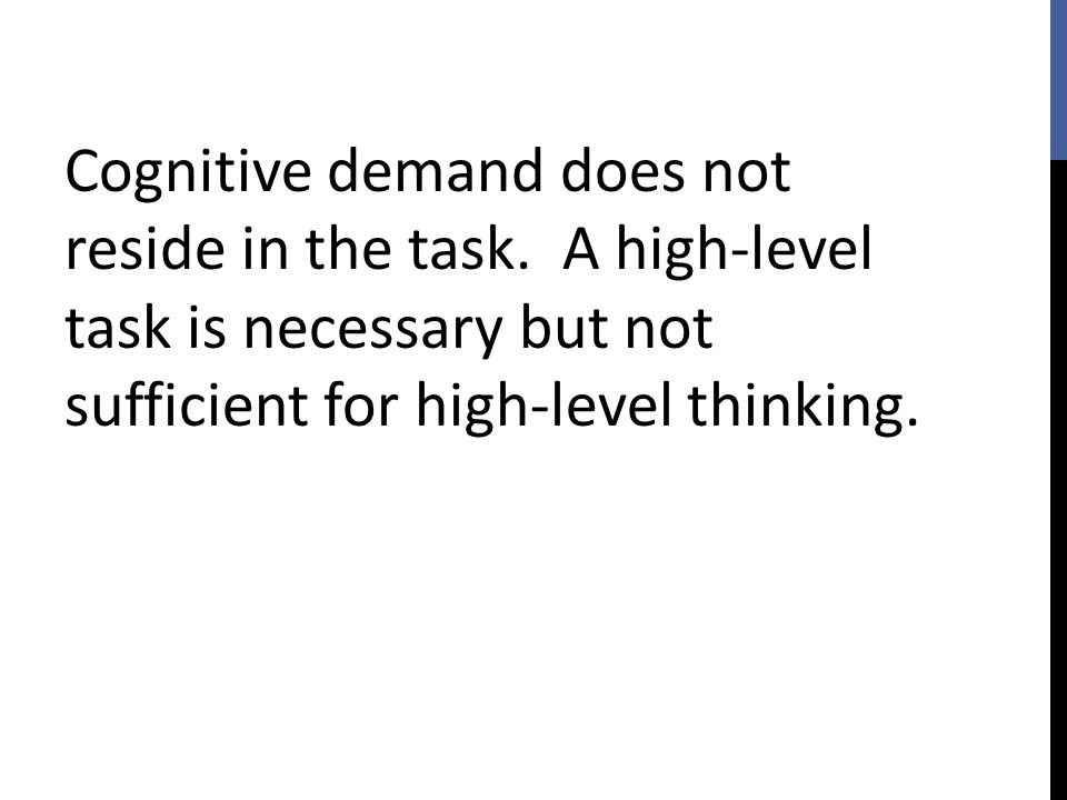Cognitive demand does not reside in the task
