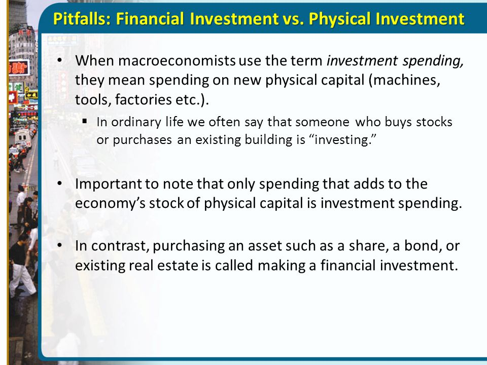 Pitfalls: Financial Investment vs. Physical Investment