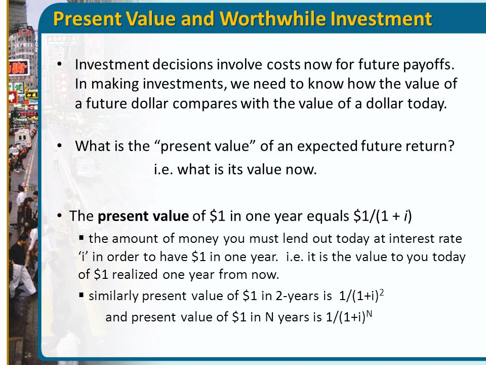 Present Value and Worthwhile Investment