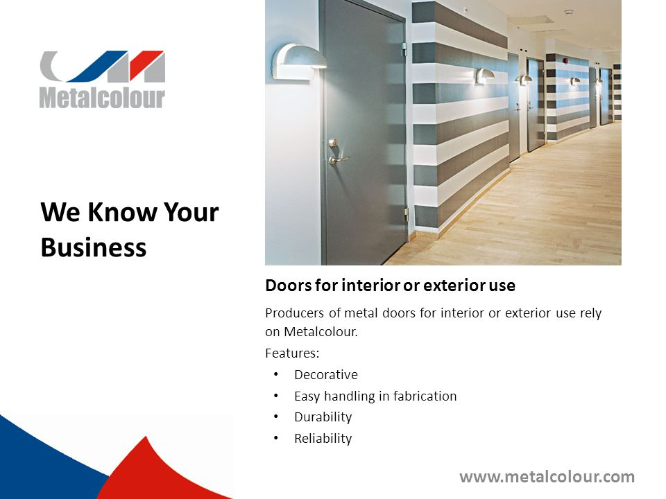 We Know Your Business Doors for interior or exterior use
