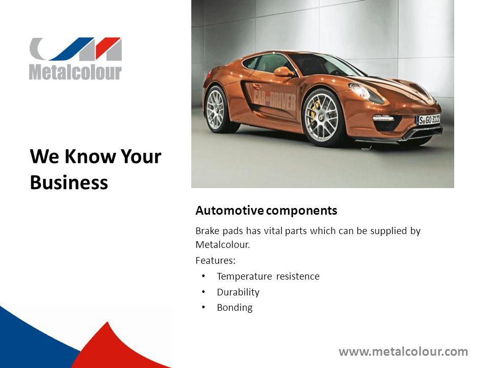 We Know Your Business Automotive components