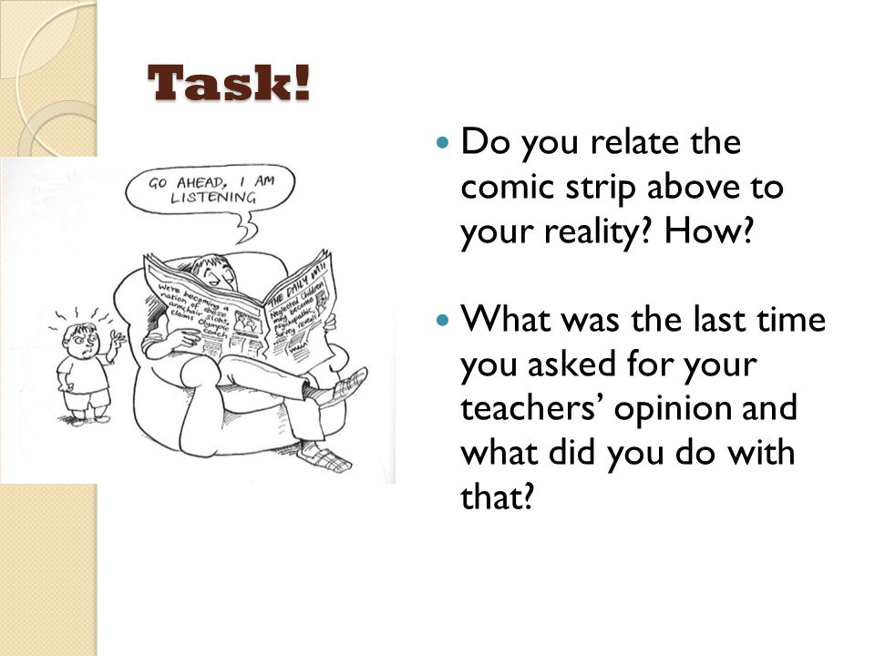 Task! Do you relate the comic strip above to your reality How