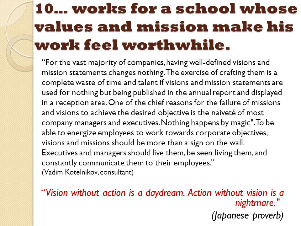 10… works for a school whose values and mission make his work feel worthwhile.