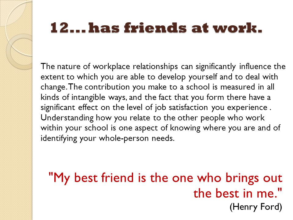 12... has friends at work.