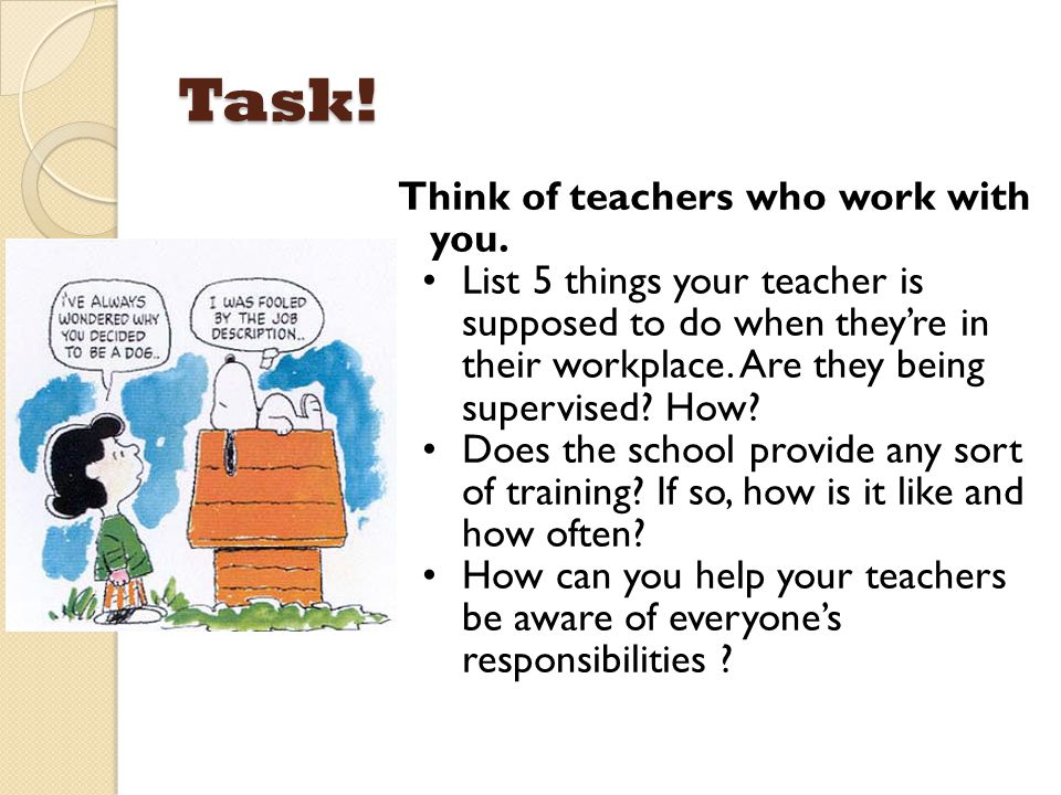 Task! Think of teachers who work with you.