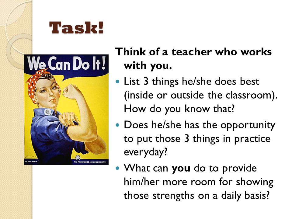 Task! Think of a teacher who works with you.