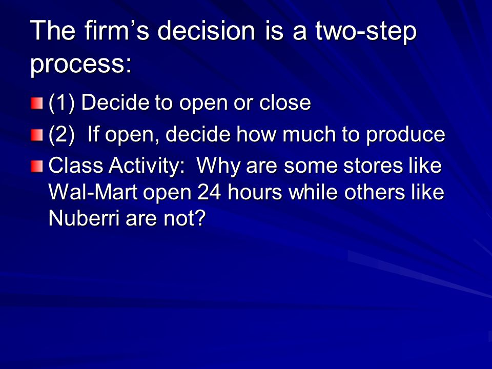The firm's decision is a two-step process: