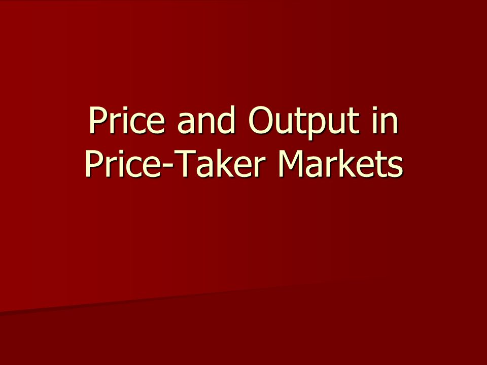 Price and Output in Price-Taker Markets