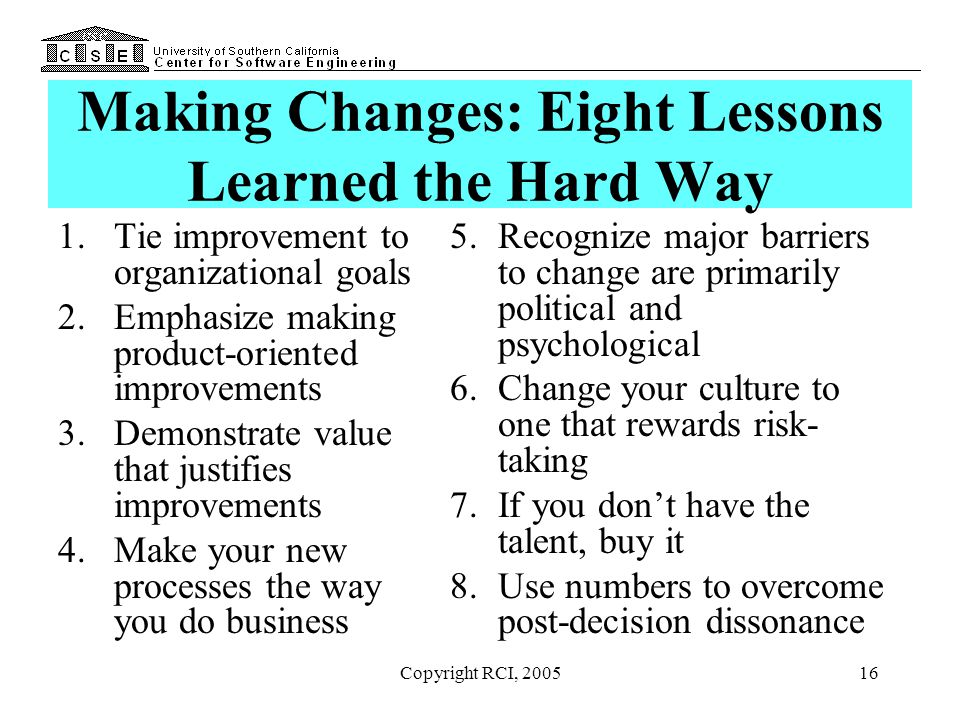 Making Changes: Eight Lessons Learned the Hard Way