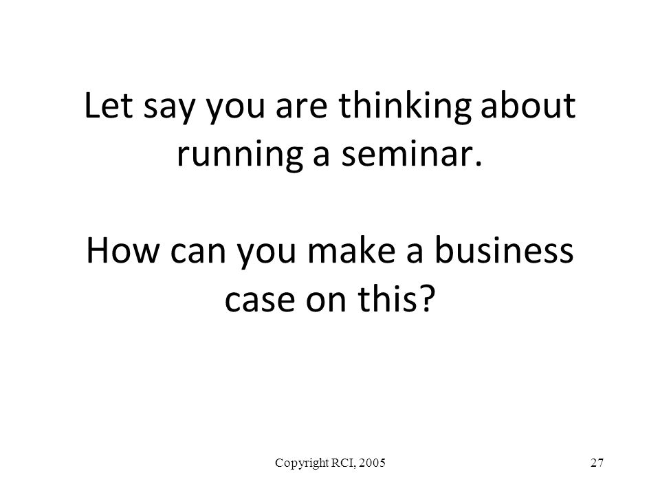 Let say you are thinking about running a seminar