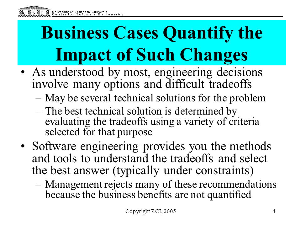 Business Cases Quantify the Impact of Such Changes