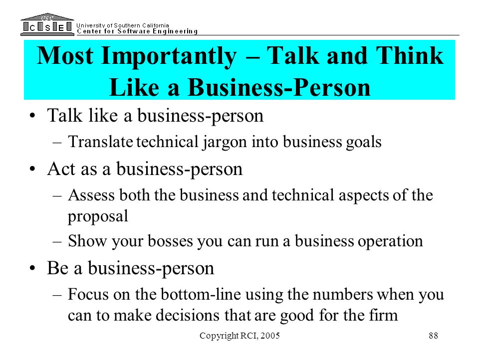 Most Importantly – Talk and Think Like a Business-Person