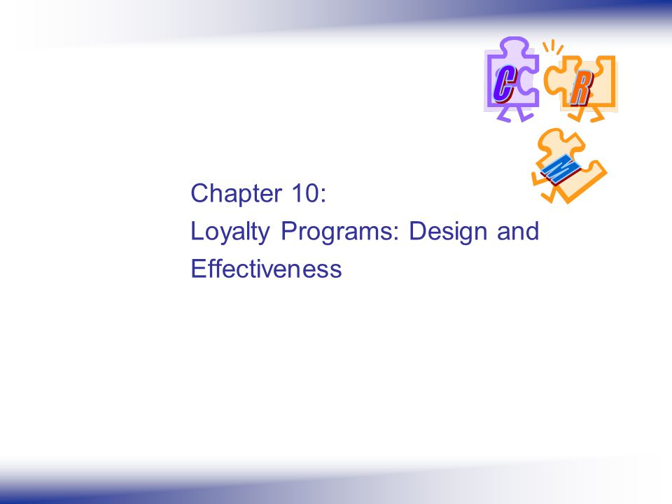 Chapter 10: Loyalty Programs: Design and Effectiveness
