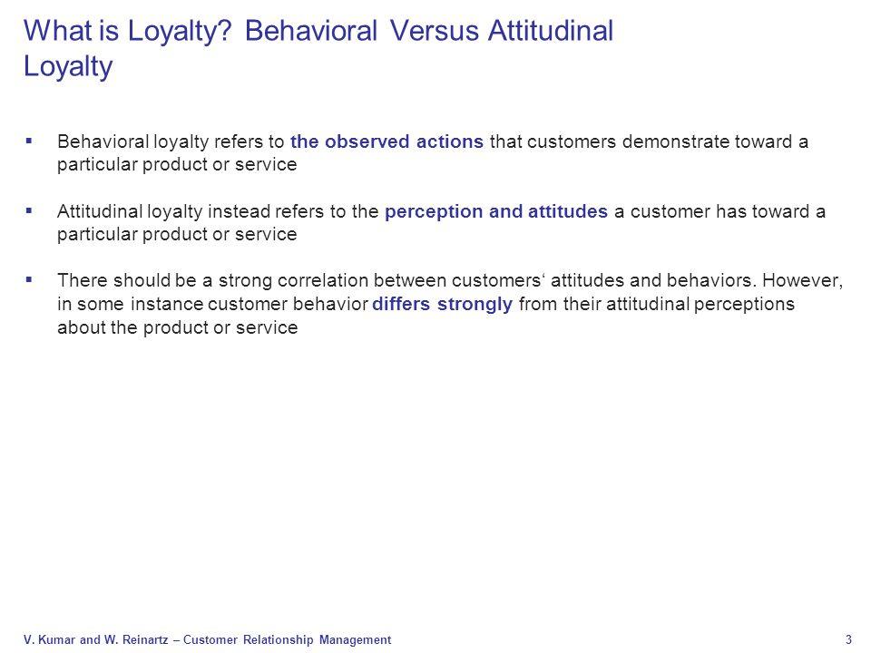 What is Loyalty Behavioral Versus Attitudinal Loyalty