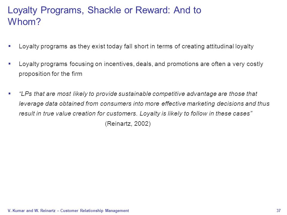 Loyalty Programs, Shackle or Reward: And to Whom