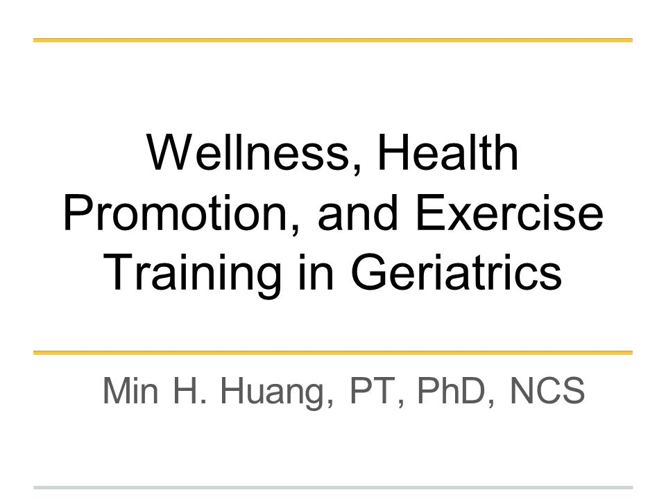 Wellness, Health Promotion, and Exercise Training in Geriatrics