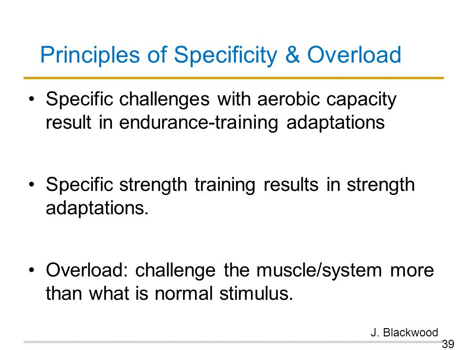 Principles of Specificity & Overload