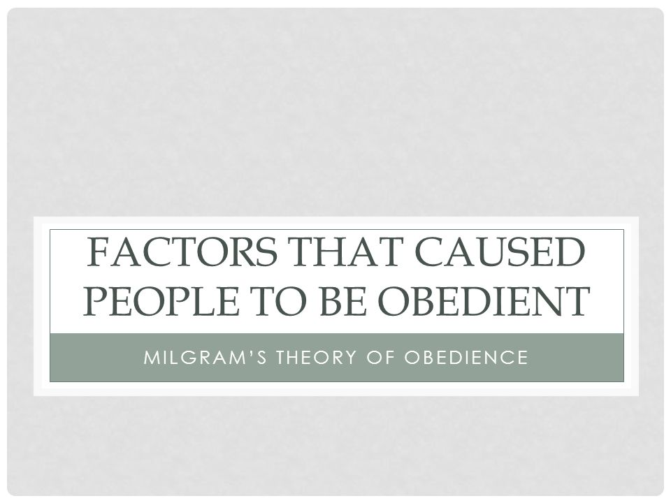 Factors that Caused People to be Obedient