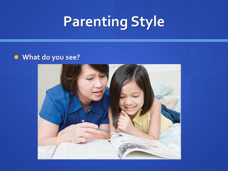 Parenting Style What do you see