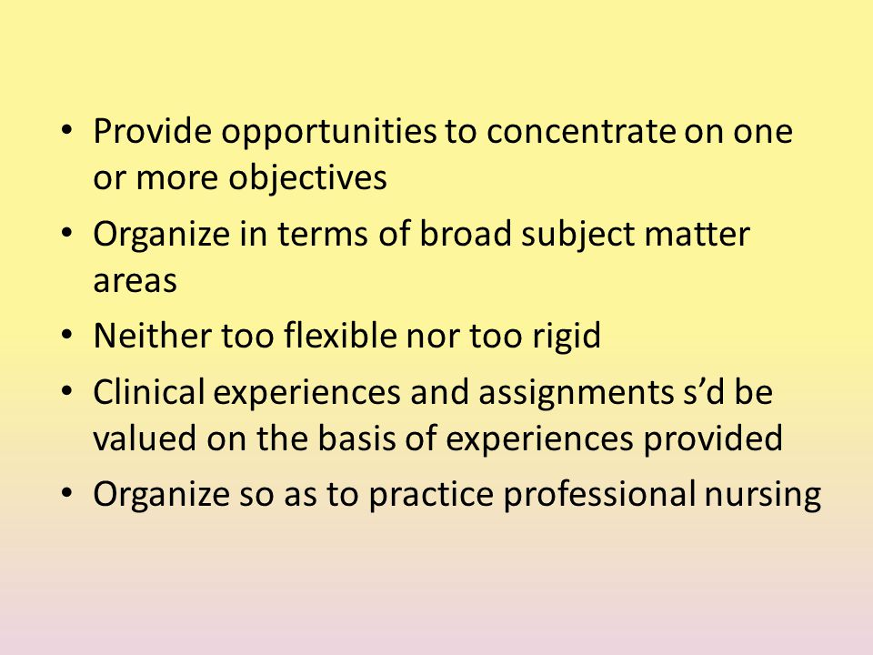 Provide opportunities to concentrate on one or more objectives