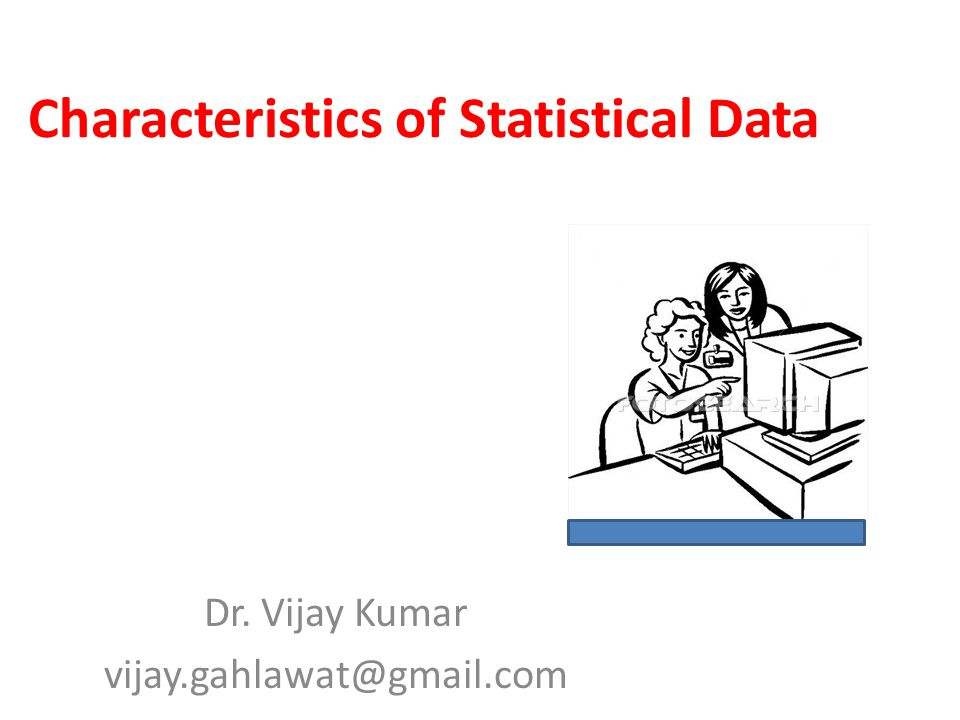 Characteristics of Statistical Data