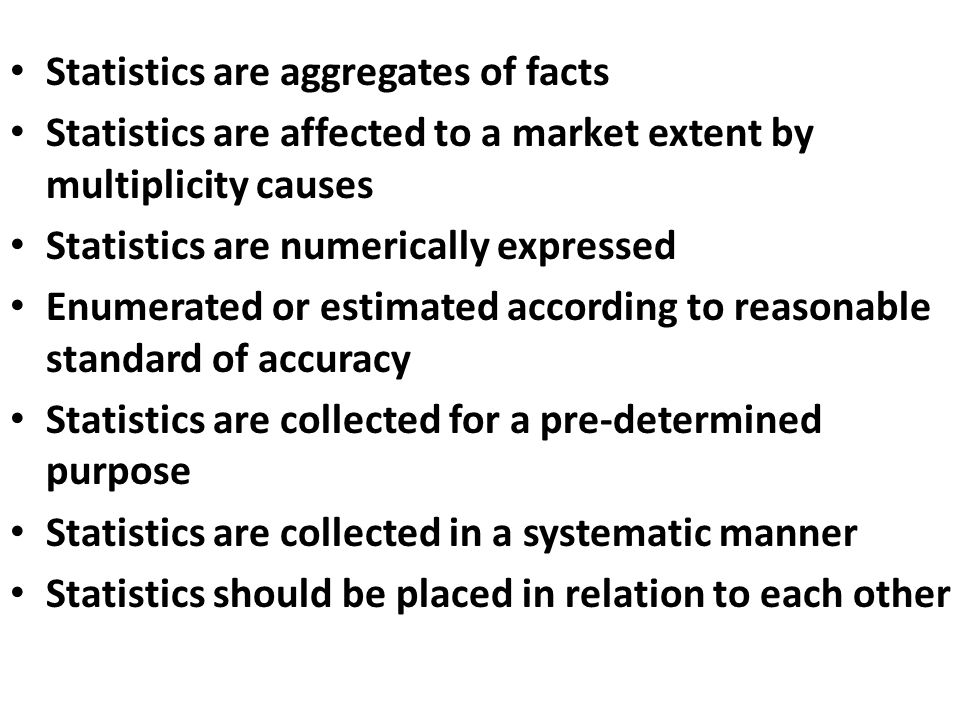 Statistics are aggregates of facts