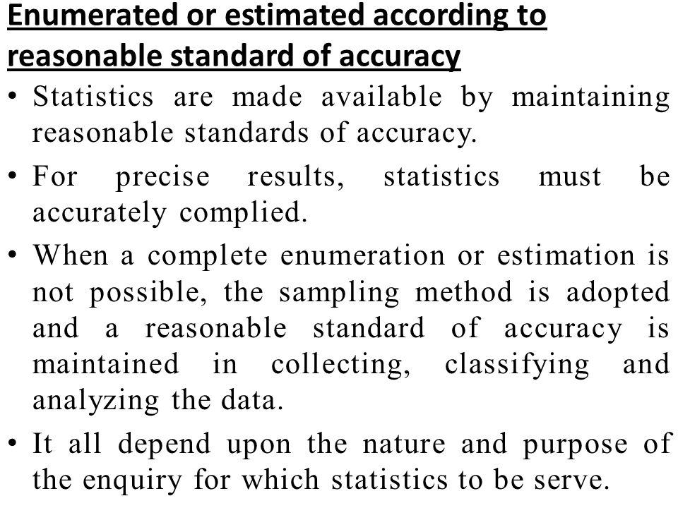 Enumerated or estimated according to reasonable standard of accuracy