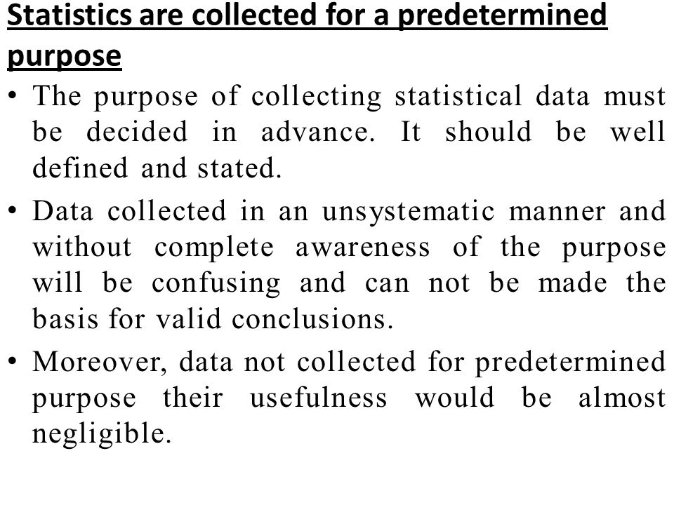 Statistics are collected for a predetermined purpose