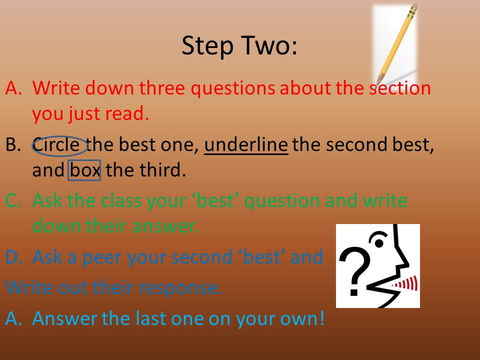 Step Two: Write down three questions about the section you just read.