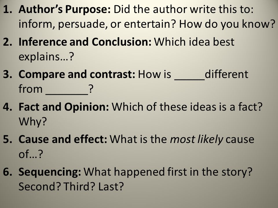 Author's Purpose: Did the author write this to: inform, persuade, or entertain How do you know