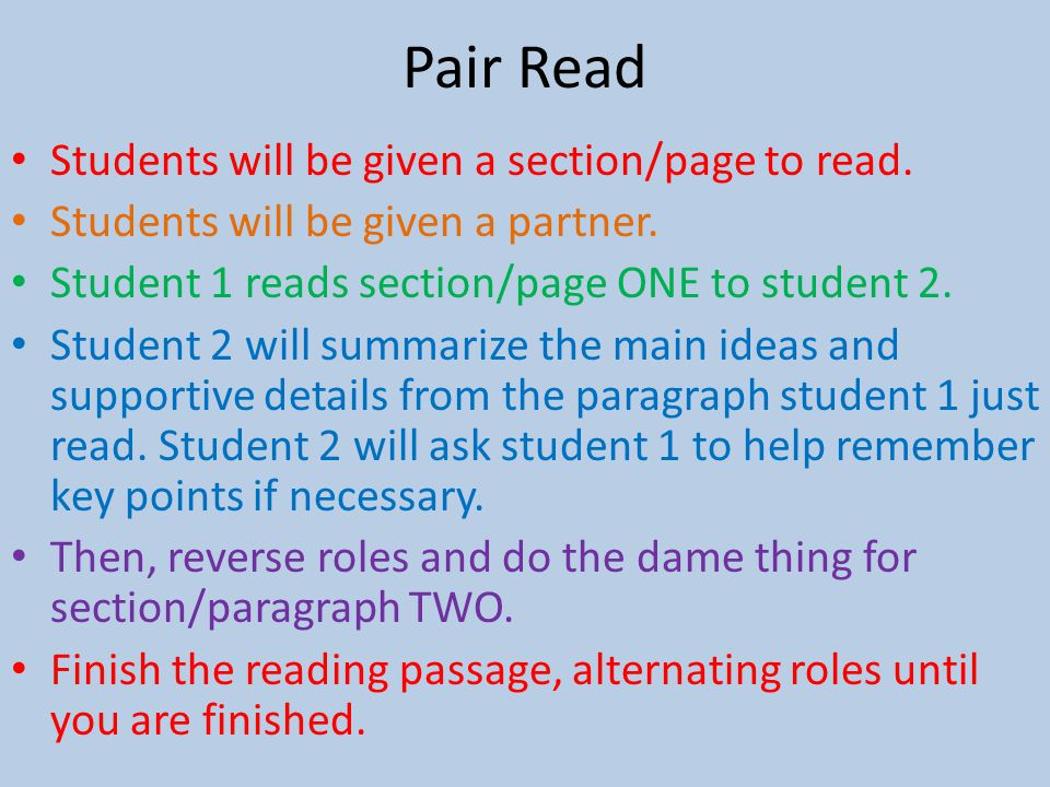 Pair Read Students will be given a section/page to read.