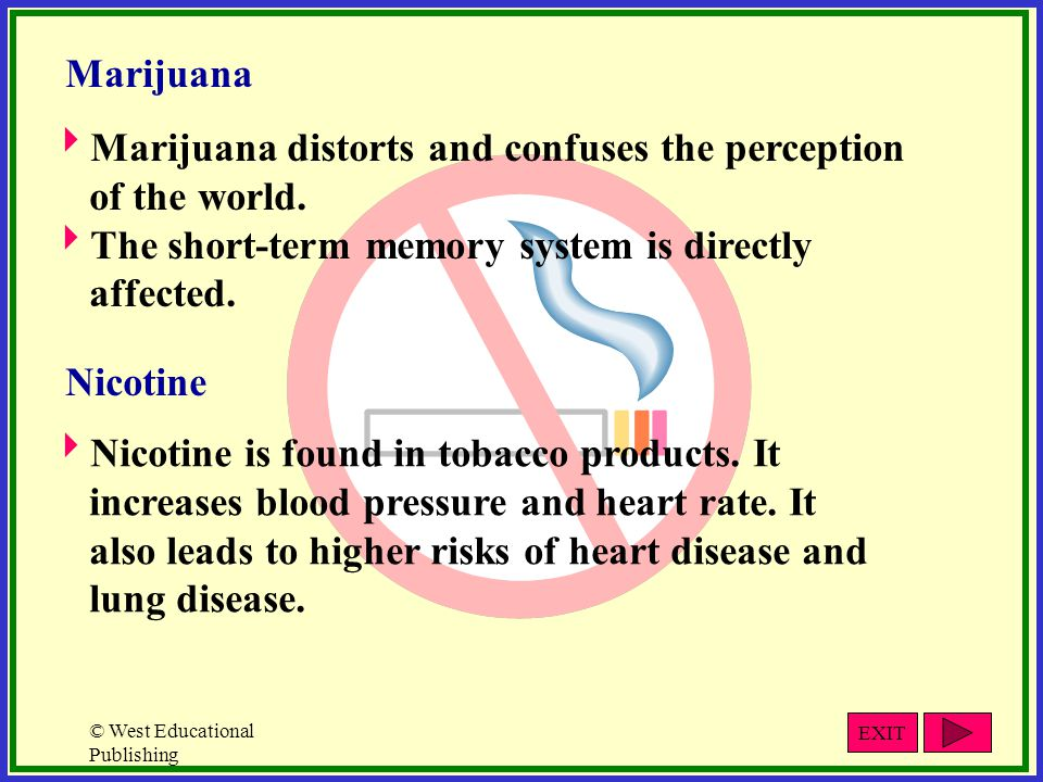 Marijuana distorts and confuses the perception of the world.