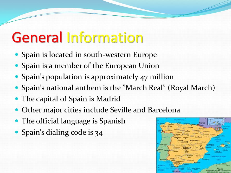 General Information Spain is located in south-western Europe