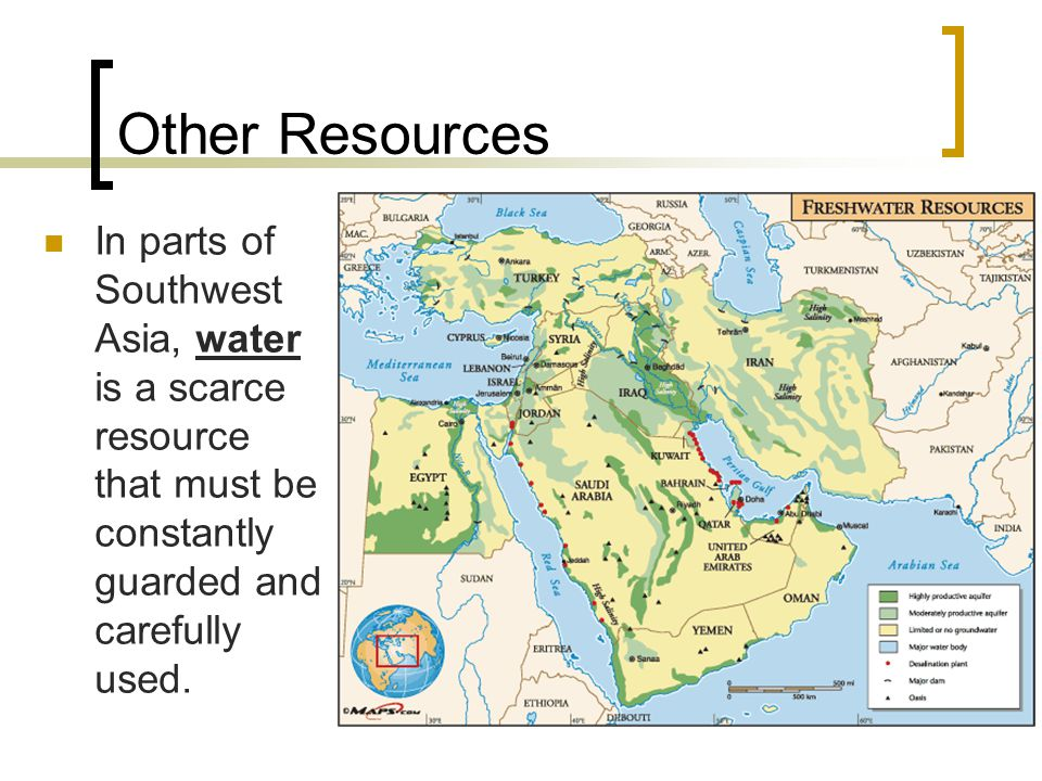 Other Resources In parts of Southwest Asia, water is a scarce resource that must be constantly guarded and carefully used.
