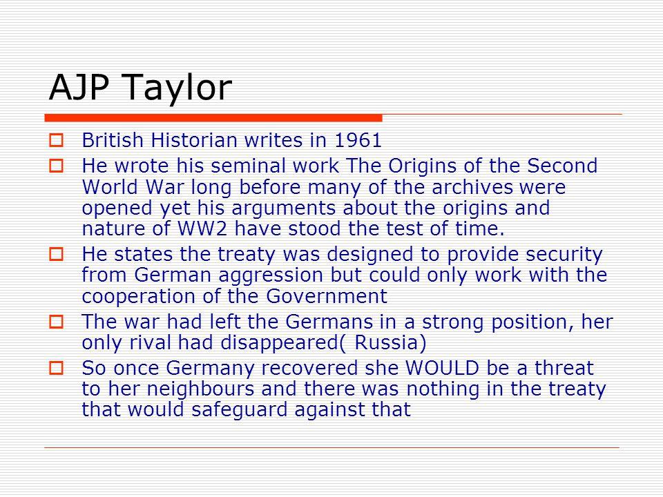 AJP Taylor British Historian writes in 1961