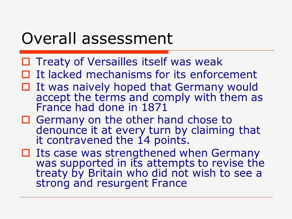 Overall assessment Treaty of Versailles itself was weak